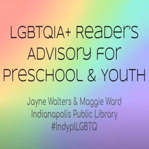 LGBTQIA+ Reader's Advisory for Preschool and Youth logo
